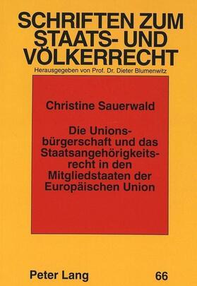 Sauerwald | Die Unionsbürgerschaft und das Staatsangehörigkeitsrecht in den Mitgliedstaaten der Europäischen Union | Buch | sack.de