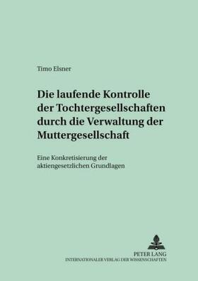 Elsner | Die laufende Kontrolle der Tochtergesellschaften durch die Verwaltung der Muttergesellschaft | Buch | sack.de