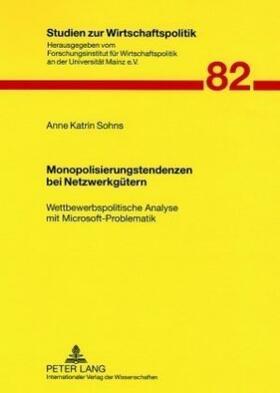 Sohns | Monopolisierungstendenzen bei Netzwerkgütern | Buch | sack.de