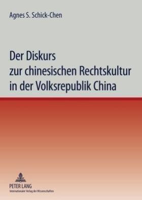 Schick-Chen | Der Diskurs zur chinesischen Rechtskultur in der Volksrepublik China | Buch | sack.de