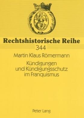Römermann | Kündigungen und Kündigungsschutz im Franquismus | Buch | sack.de