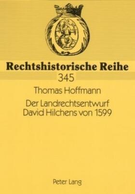 Hoffmann   Der Landrechtsentwurf David Hilchens von 1599   Buch   sack.de