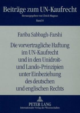 Sabbagh-Farshi | Die vorvertragliche Haftung im UN-Kaufrecht und in den Unidroit- und Lando-Prinzipien unter Einbeziehung des deutschen und englischen Rechts | Buch | sack.de