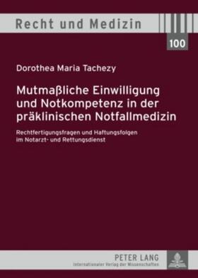 Tachezy | Mutmaßliche Einwilligung und Notkompetenz in der präklinischen Notfallmedizin | Buch | sack.de
