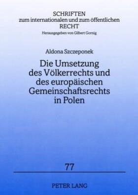 Szczeponek | Die Umsetzung des Völkerrechts und des europäischen Gemeinschaftsrechts in Polen | Buch | sack.de