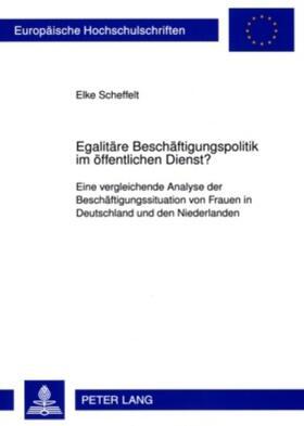 Scheffelt   Egalitäre Beschäftigungspolitik im öffentlichen Dienst?   Buch   sack.de