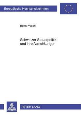 Vasari | Schweizer Steuerpolitik und ihre Auswirkungen | Buch | sack.de