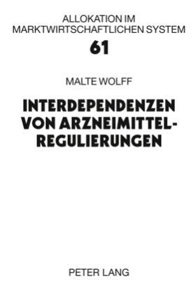 Wolff | Interdependenzen von Arzneimittelregulierungen | Buch | sack.de