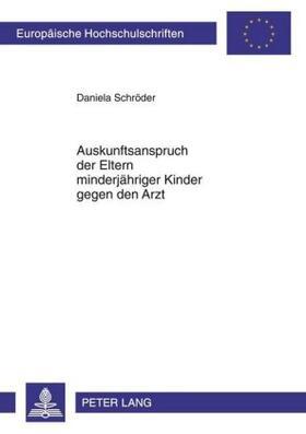 Kasih / Schroeder | Auskunftsanspruch der Eltern minderjähriger Kinder gegen den Arzt | Buch | sack.de