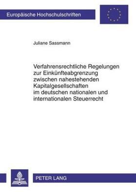 Sassmann | Verfahrensrechtliche Regelungen zur Einkünfteabgrenzung zwischen nahestehenden Kapitalgesellschaften im deutschen nationalen und internationalen Steuerrecht | Buch