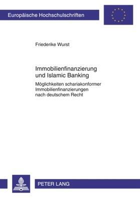Wurst   Immobilienfinanzierung und Islamic Banking   Buch   sack.de