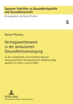 Pitschas | Vertragswettbewerb in der ambulanten Gesundheitsversorgung | Buch | sack.de