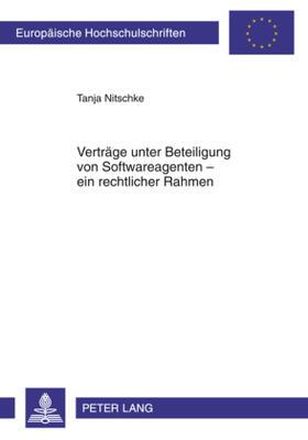 Nitschke   Verträge unter Beteiligung von Softwareagenten - ein rechtlicher Rahmen   Buch   sack.de