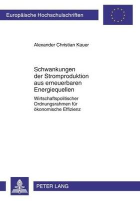 Kauer / Kauer | Schwankungen der Stromproduktion aus erneuerbaren Energiequellen | Buch | sack.de