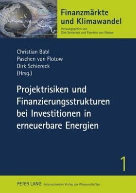Babl / Flotow / Schiereck | Projektrisiken und Finanzierungsstrukturen bei Investitionen in erneuerbare Energien | Buch | sack.de