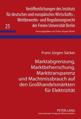 Säcker | Marktabgrenzung, Marktbeherrschung, Markttransparenz und Machtmissbrauch auf den Großhandelsmärkten für Elektrizität | Buch | sack.de