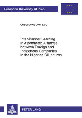 Okonkwo   Inter-Partner Learning in Asymmetric Alliances between Foreign and Indigenous Companies in the Nigerian Oil Industry   Buch   sack.de