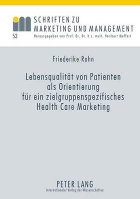 Rohn / Rohn | Lebensqualität von Patienten als Orientierung für ein zielgruppenspezifisches Health Care Marketing | Buch | sack.de