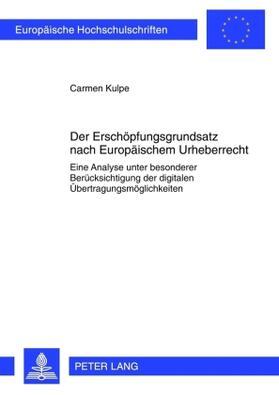 Kulpe   Der Erschöpfungsgrundsatz nach Europäischem Urheberrecht   Buch   sack.de