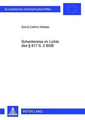Kefalas / Kefalas | Schenkkreise im Lichte des 817 S. 2 BGB | Buch | sack.de