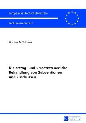 Mühlhaus   Die ertrag- und umsatzsteuerliche Behandlung von Subventionen und Zuschüssen   Buch   sack.de