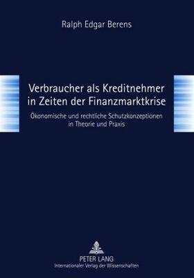 Berens   Verbraucher als Kreditnehmer in Zeiten der Finanzmarktkrise   Buch   sack.de