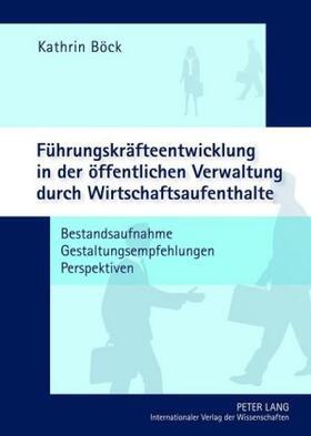 Böck | Führungskräfteentwicklung in der öffentlichen Verwaltung durch Wirtschaftsaufenthalte | Buch | sack.de