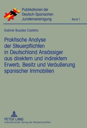 Buades Castella   Praktische Analyse der Steuerpflichten in Deutschland Ansässiger aus direktem und indirektem Erwerb, Besitz und Veräußerung spanischer Immobilien   Buch   sack.de