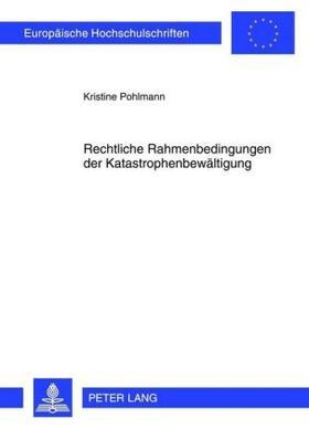 Pohlmann   Rechtliche Rahmenbedingungen der Katastrophenbewältigung   Buch   sack.de