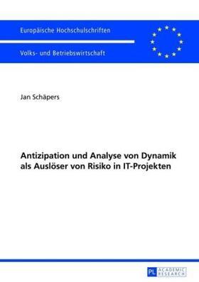 Schäpers | Antizipation und Analyse von Dynamik als Auslöser von Risiko in IT-Projekten | Buch | sack.de