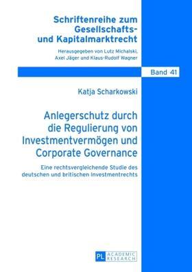Scharkowski   Anlegerschutz durch die Regulierung von Investmentvermögen und Corporate Governance   Buch   sack.de