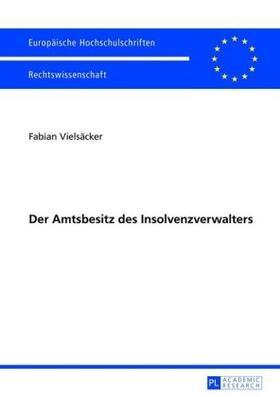 Vielsäcker | Der Amtsbesitz des Insolvenzverwalters | Buch | sack.de