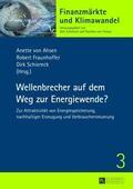 Ahsen / Fraunhoffer / Schiereck |  Wellenbrecher auf dem Weg zur Energiewende? | Buch |  Sack Fachmedien