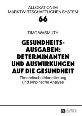 Wasmuth   Gesundheitsausgaben: Determinanten und Auswirkungen auf die Gesundheit   Buch   sack.de
