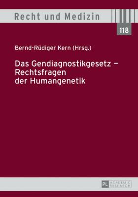 Kern | Das Gendiagnostikgesetz - Rechtsfragen der Humangenetik | Buch | sack.de