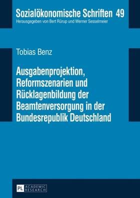 Benz | Ausgabenprojektion, Reformszenarien und Rücklagenbildung der Beamtenversorgung in der Bundesrepublik Deutschland | Buch | sack.de
