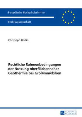Berlin   Rechtliche Rahmenbedingungen der Nutzung oberflächennaher Geothermie bei Großimmobilien   Buch   sack.de