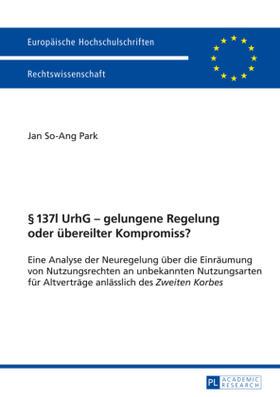 Park   137l UrhG - gelungene Regelung oder übereilter Kompromiss?   Buch   sack.de