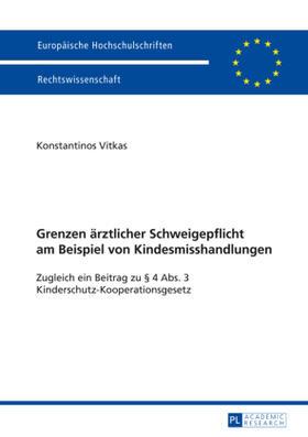 Vitkas | Grenzen ärztlicher Schweigepflicht am Beispiel von Kindesmisshandlungen | Buch | sack.de