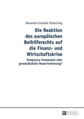 Siedschlag   Die Reaktion des europäischen Beihilferechts auf die Finanz- und Wirtschaftskrise   Buch   sack.de