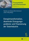 Flotow / Trillig / Schiereck |  Energietransformation, dezentrale Erzeugungsprobleme und Finanzierung der Solarindustrie | Buch |  Sack Fachmedien