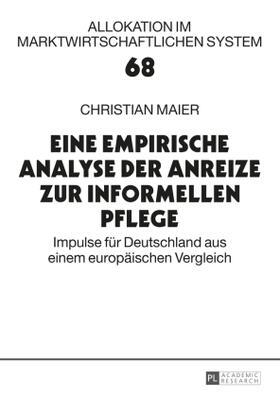 Maier | Eine empirische Analyse der Anreize zur informellen Pflege | Buch | sack.de