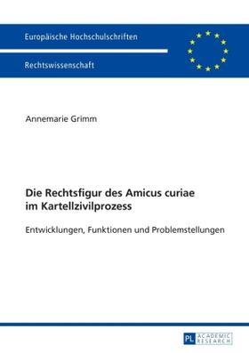 Grimm | Die Rechtsfigur des Amicus curiae im Kartellzivilprozess | Buch | sack.de