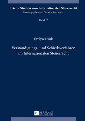 Frink | Verständigungs- und Schiedsverfahren im Internationalen Steuerrecht | Buch | sack.de