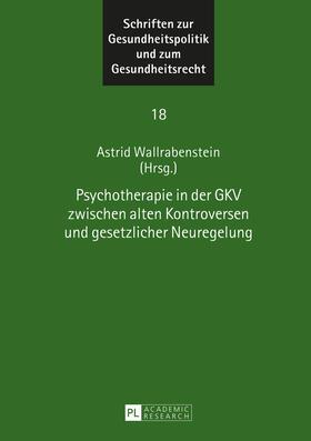 Wallrabenstein | Psychotherapie in der GKV zwischen alten Kontroversen und gesetzlicher Neuregelung | Buch | sack.de