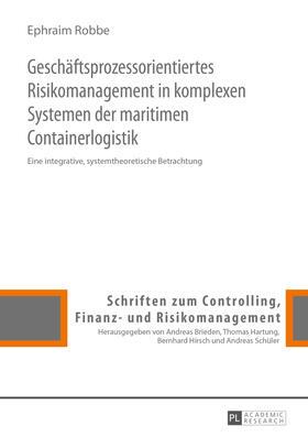 Robbe | Geschäftsprozessorientiertes Risikomanagement in komplexen Systemen der maritimen Containerlogistik | Buch | sack.de