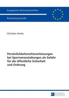Herles   Persönlichkeitsrechtsverletzungen bei Sportveranstaltungen als Gefahr für die öffentliche Sicherheit und Ordnung   Buch   sack.de