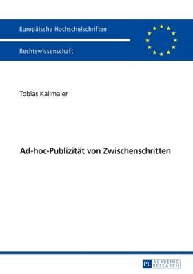 Kallmaier | Ad-hoc-Publizität von Zwischenschritten | Buch | sack.de