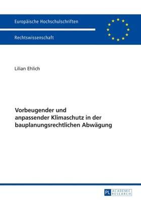 Ehlich   Vorbeugender und anpassender Klimaschutz in der bauplanungsrechtlichen Abwägung   Buch   sack.de