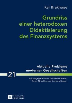 Brakhage | Grundriss einer heterodoxen Didaktisierung des Finanzsystems | Buch | sack.de